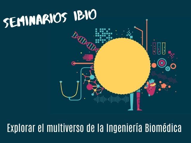 seminario-ibio-explorar-el-multiverso-de-la-ingenieria-biomedica