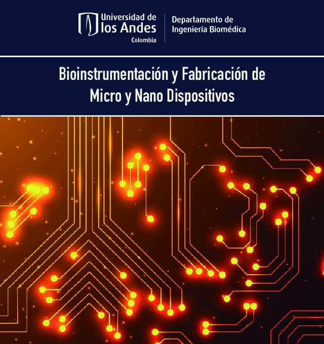 bioinstrumentacin fabricacion de micro y nano dispositivos para ciencias biomedicas