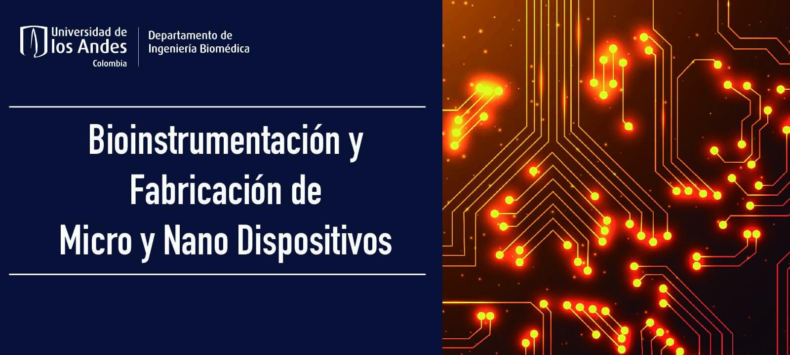 Bioinstrumentación - Fabricación de Micro y nano dispositivos para ciencias biomédicas